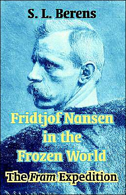 Fridtjof Nansen in the Frozen World: The Fram Expedition