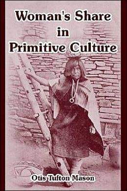Woman's Share In Primitive Culture