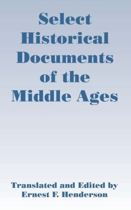 Select Historical Documents Of The Middle Ages