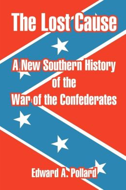 Lost Cause: A New Southern History of the War of the Confederates