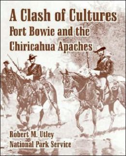 Clash of Cultures: Fort Bowie and the Chiricahua Apaches