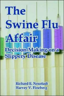 Swine Flu Affair: Decision-Making on a Slippery Disease