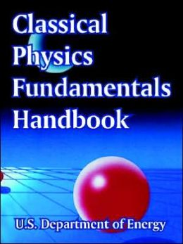 Classical Physics Fundamentals Handbook