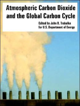 Atmospheric Carbon Dioxide and the Global Carbon Cycle