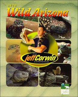 Into Wild Arizona (The Jeff Corwin Experience)