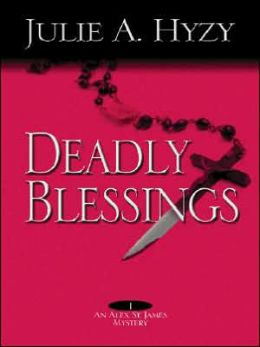 Deadly Blessings (Alex St James Mystery Series #1)