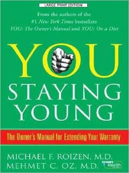 You Staying Young: The Owner's Manual for Extending Your Warranty