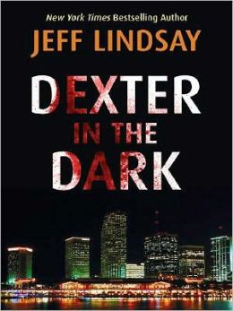 Dexter in the Dark (Dexter Series #3)
