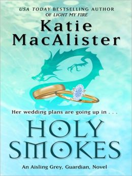 Holy Smokes (Aisling Grey, Guardian Series Book #4)