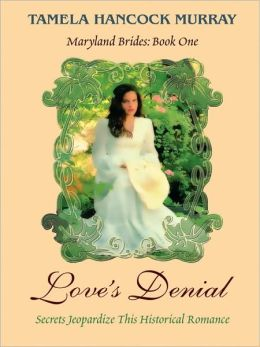 Love's Denial: Secrets Jeopardize this Historical Romance