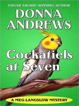 Cockatiels at Seven (Meg Langslow Series #9)