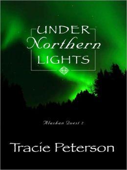 Under the Northern Lights (Alaskan Quest Series #2)