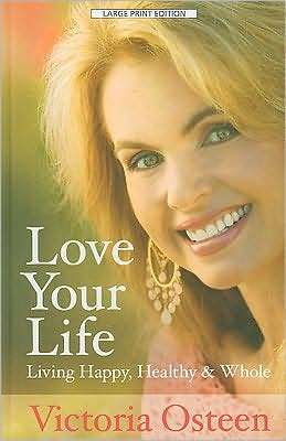 Love Your Life: Living Happy, Healthy, and Whole