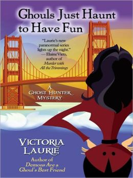 Ghouls Just Haunt to Have Fun (Ghost Hunter Mystery Series #3)