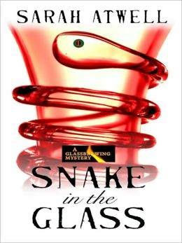 Snake in the Glass (Glassblowing Mystery Series #3)