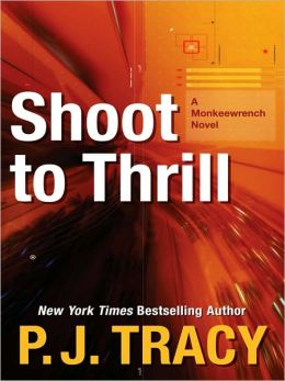Shoot to Thrill (Monkeewrench Series #5)