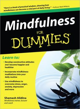 Mindfulness for Dummies: Foreword by Steven D. Hickman, Psy.D.