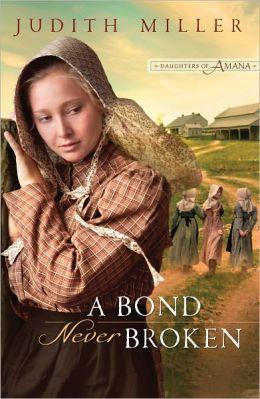 A Bond Never Broken (Daughters of Amana Series #3)