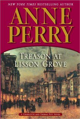 Treason at Lisson Grove (Thomas and Charlotte Pitt Series #26)