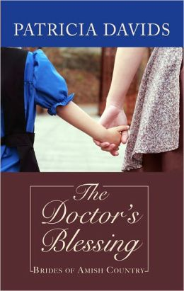 The Doctor's Blessing (Brides of Amish Country Series)