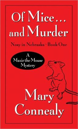 Of Mice...And Murder (Maxie Mouse Mystery Series #1)