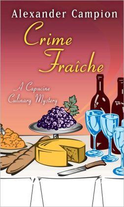 Crime Fraiche (Capucine Culinary Series #2)