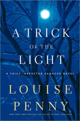 A Trick of the Light (Armand Gamache Series #7)