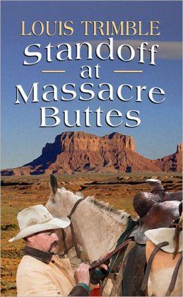 Standoff at Massacre Buttes