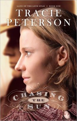 Chasing the Sun (Land of the Lone Star Series #1)