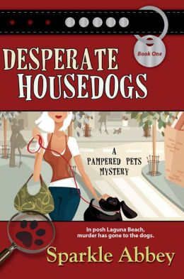 Desperate Housedogs (Pampered Pets Mystery Series #1)