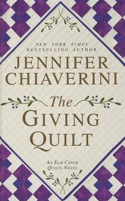 The Giving Quilt (Elm Creek Quilts Series #20)
