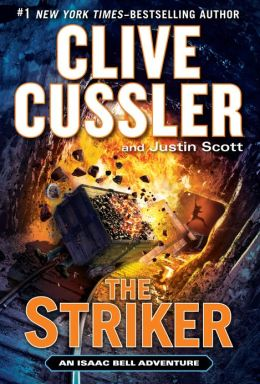 The Striker (Isaac Bell Series #6)