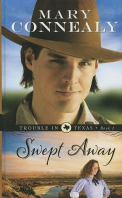 Swept Away (Trouble in Texas Series #1)