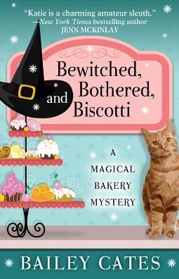 Bewitched, Bothered, and Biscotti (Magical Bakery Series #2)