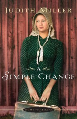 A Simple Change (Home to Amana Series #2)