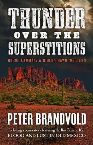 Thunder Over the Superstitions: Rogue Lawman: A Gideon Hawk Western