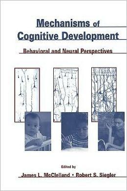 Mechanisms of Cognitive Development