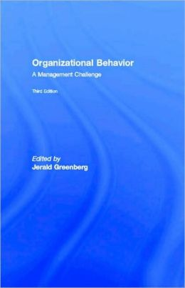 Organizational Behavior: A Management Challenge