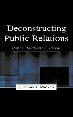 Deconstructing Public Relations