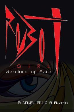 Robot Girl: Warriors of Fate
