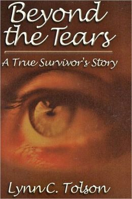 Beyond the Tears: A True Survivor's Story
