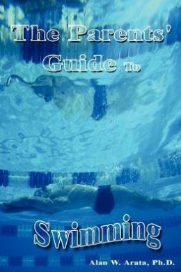 The Parents' Guide to Swimming
