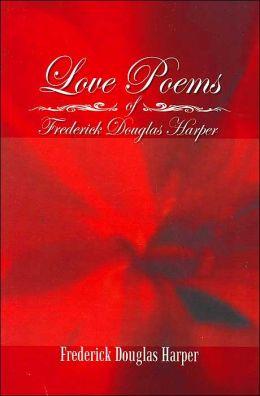 Love Poems of Frederick Douglas Harper