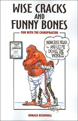 Wise Cracks and Funny Bones: Fun with the Chiropractor