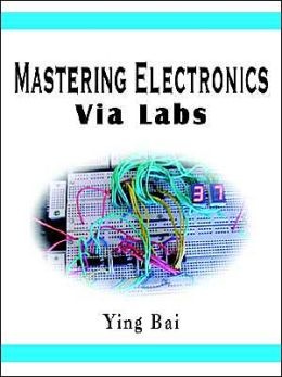 Mastering Electronics Via Labs