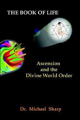 The Book of Life: Ascension and the Divine World Order