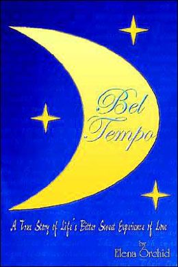 Bel Tempo: a True Story of Life's Bitter Sweet Experience of Love