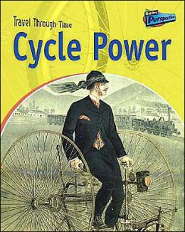 Cycle Power: Two-Wheeled Travel Past and Present