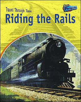 Riding the Rails: Rail Travel Past and Present
