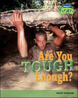 Are You Tough Enough?: Body Systems